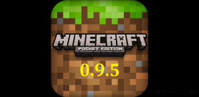 Скачать Майнкрафт Pocket Edition 0.9.5 на Андроид