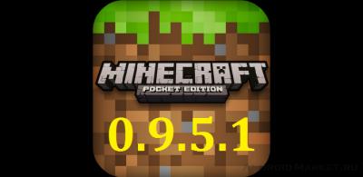 Скачать Майнкрафт Pocket Edition 0.9.5.1 на Андроид