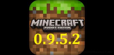 Скачать Майнкрафт Pocket Edition 0.9.5.2 на Андроид